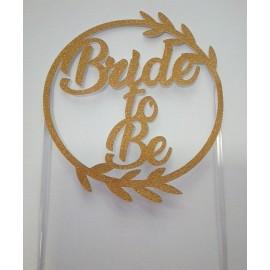 Topo de bolo Bride to be dourado com purpurina